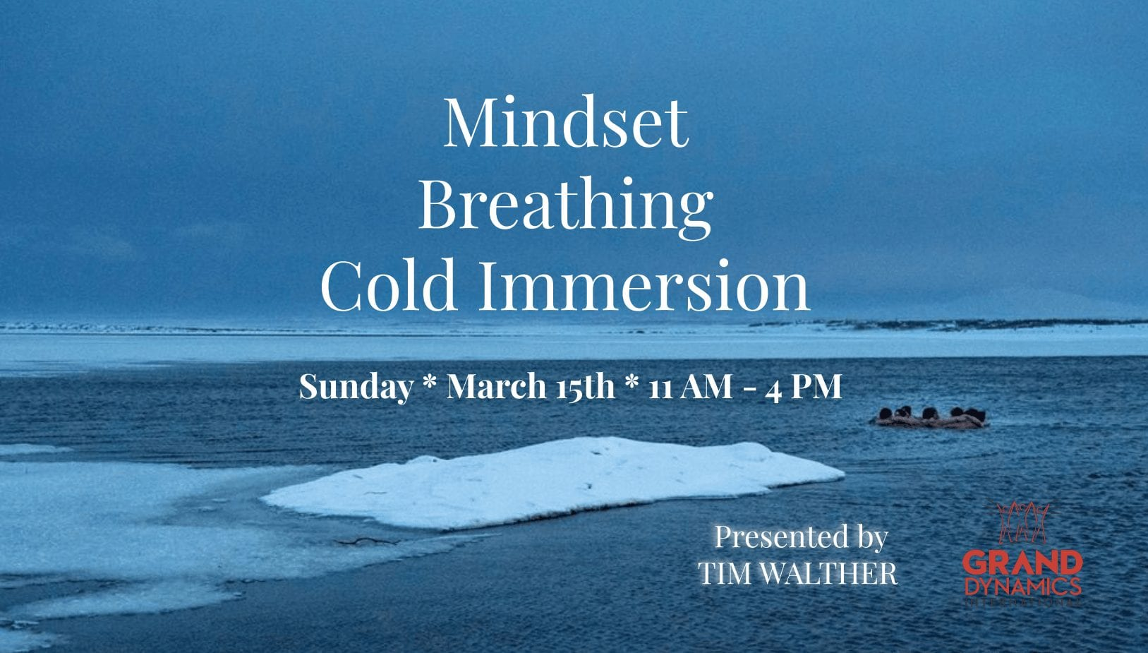 Mindset, Breathing and Cold Immersion workshop delivers powerful health benefits – by Tim Walther – March 15th 2020 – Jackson Hole, Wyoming